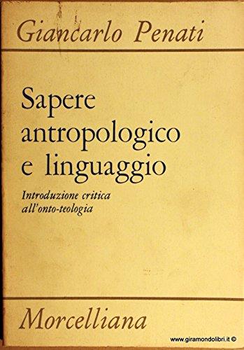 9788837214111: Sapere Antropologico E Linguaggio Introduzione Critica Dell Onto Teologia