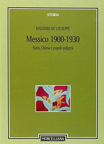 9788837221331: Messico 1900-1930. Stato, Chiesa e popoli indigeni