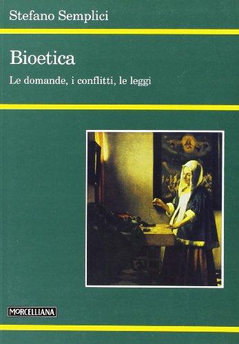 9788837222093: Bioetica. Le domande, i conflitti, le leggi