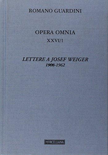 9788837223892: Opera Omnia vol. 260\1 - Lettere a Josef Weiger. 1908-1962