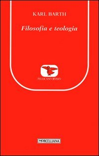 9788837224318: Filosofia e teologia (Il pellicano rosso. Nuova serie)