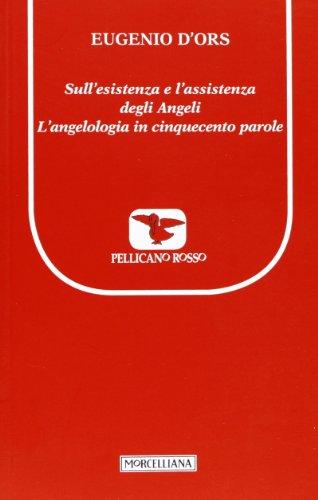 9788837226169: Sull'esistenza e l'assistenza degli angeli. L'angelologia in cinquecento parole. Testo francese a fronte