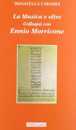 9788837226459: La musica e oltre. Colloqui con Ennio Morricone