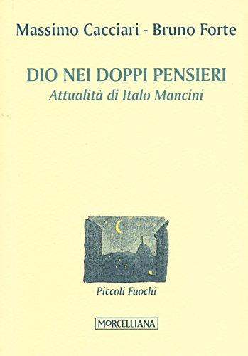 9788837229863: Dio nei doppi pensieri. Attualità di Italo Mancini (Piccoli fuochi)