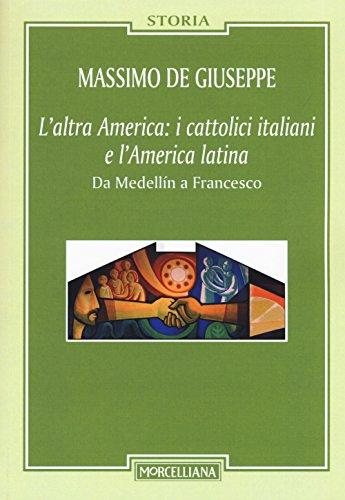 9788837230685: L'altra America: i cattolici italiani e l'America latina. Da Medellín a Francesco