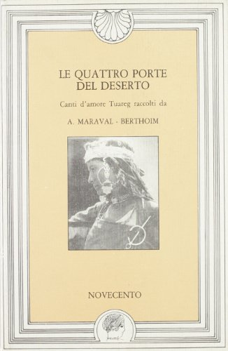 9788837300135: Le quattro porte del deserto. Canti d'amore Tuareg