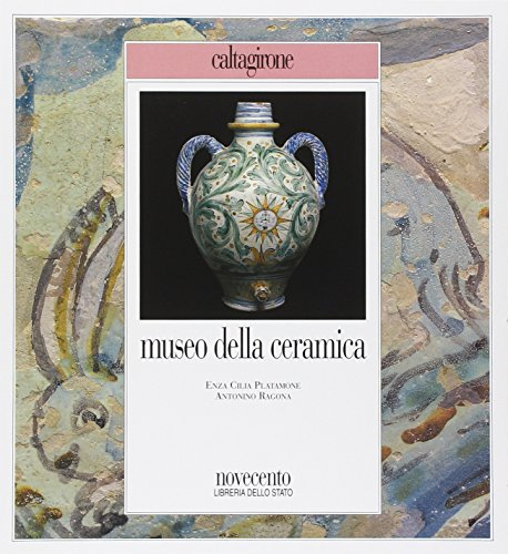 Caltagirone. Museo Regionale della Ceramica.: Platamone, Enza Cilia Ragona, Antonio