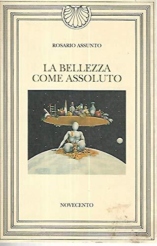 9788837301828: La bellezza come assoluto, l'assoluto come bellezza: Tre conversazioni a due o più voci (Narcisco di Novecento) (Italian Edition)