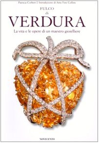 9788837304157: Fulco di Verdura. Vita e le opere di un maestro gioielliere