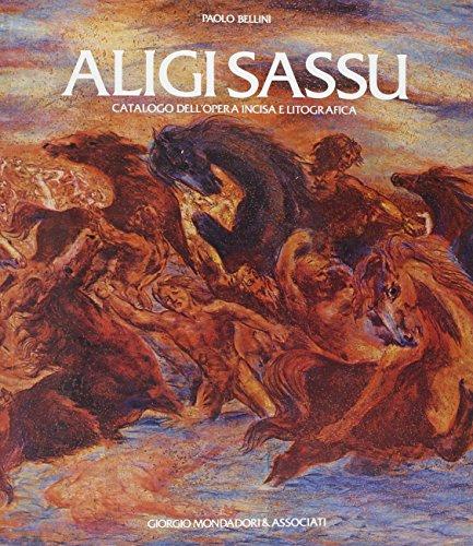 9788837409388: Aligi Sassu: catalogo dell'opera incisa e litografica