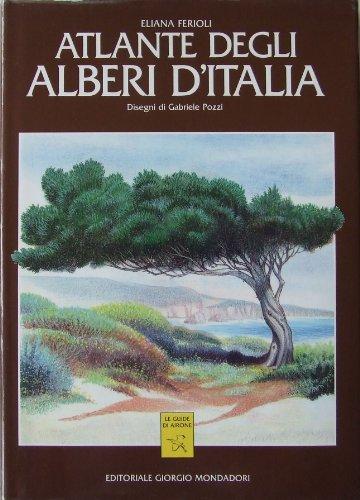 9788837409852: Atlante degli alberi d'Italia