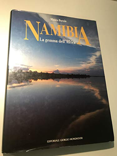 Namibia. La gemma dell'Africa.: Burzio, Mauro.