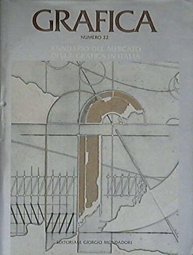 Grafica. N.22. Annuario del mercato della grafica in Italia.: --