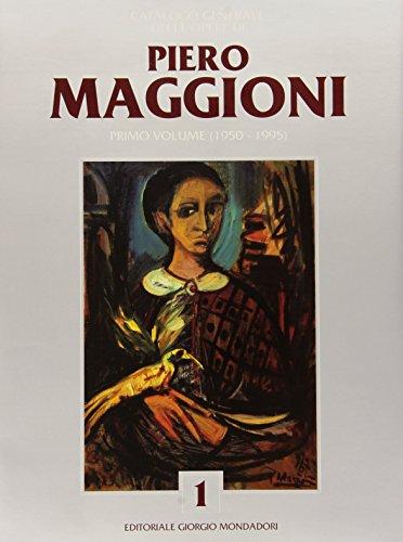 9788837417420: Piero Maggioni. Catalogo generale delle opere (1950-1995)