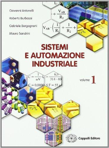 9788837910853: Sistemi ed automazione industriale. Per gli Ist. tecnici industriali: 1