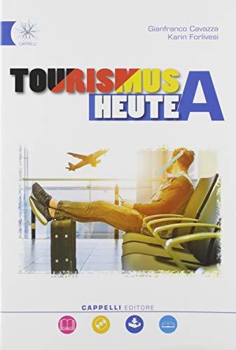 9788837913861: Tourismus heute. Per gli Ist. tecnici e professionali. Con e-book. Con espansione online. Con CD-Audio