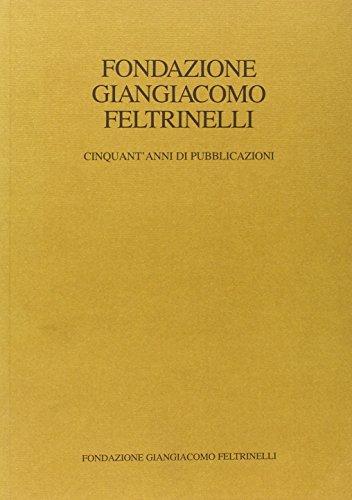 Cinquant'anni di pubblicazioni (Fondazione Giangiacomo Feltrinelli)