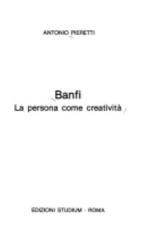Banfi. La persona come creatività: Antonio Pieretti