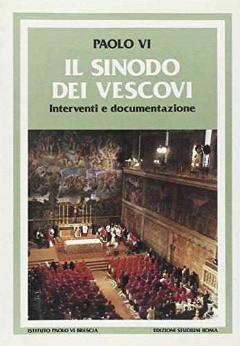 Il sinodo dei vescovi. Interventi e documentazione: Paolo VI