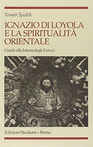 9788838236938: Ignazio di Loyola e la spiritualità orientale. Guida alla lettura degli «Esercizi»