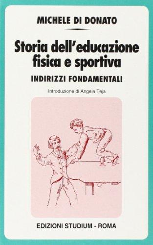 9788838237959: Storia dell'educazione fisica e sportiva. Indirizzi fondamentali