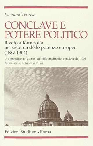 9788838239496: Conclave e potere politico. Il veto e Rampolla nel sistema delle potenze europee (1887-1904)