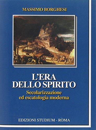9788838240379: L'era dello spirito. Secolarizzazione ed escatologia moderna