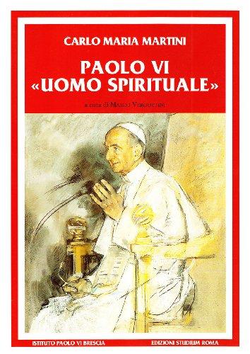 Paolo VI uomo spirituale. Discorsi e scritti (1983-2008) (9788838240775) by [???]