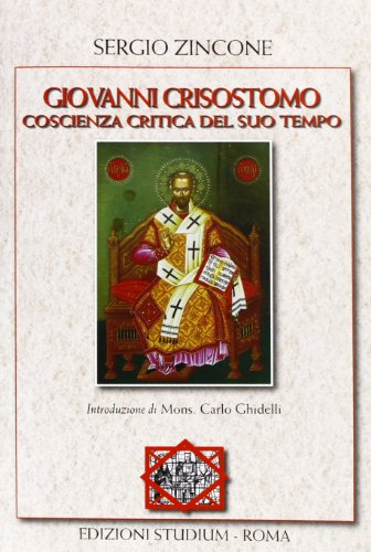 Giovanni Crisostomo. Coscienza critica del suo tempo: Sergio Zincone
