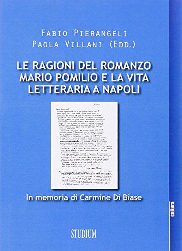 9788838242830: Le ragioni del romanzo. Mario Pomilio e la vita letteraria a Napoli