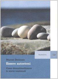 Essere autoctoni. Come denazionalizzare le storie nazionali (8838300046) by Marcel Detienne