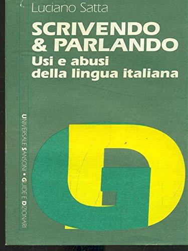 Scrivendo & parlando: Usi e abusi della lingua italiana (Universale Sansoni) (Italian Edition) (8838300690) by Satta, Luciano