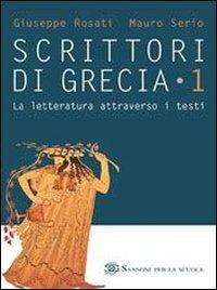 Scrittori di Grecia. Per il Liceo classico: 1: Rosati, Giuseppe