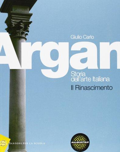 9788838307485: Storia dell'arte italiana. Il Rinascimento. Per le Scuole superiori