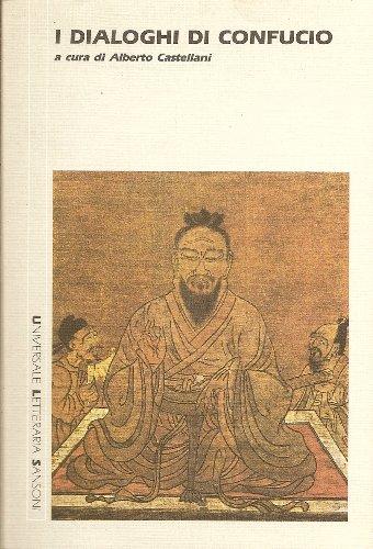 I Dialoghi Di Confucio (IN ITALIAN: A: Alberto Castellani