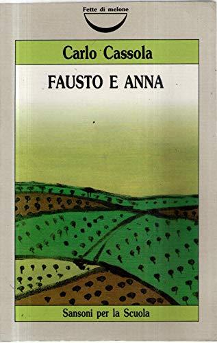 Fausto e Anna (Fette di melone): Carlo Cassola