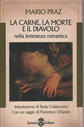 9788838316982: La carne, la morte e il diavolo nella letteratura romantica
