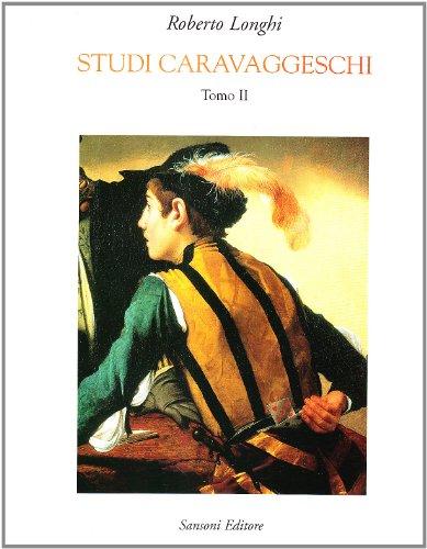 Studi caravaggeschi. XI -Tomo II (1935-1969).: LONGHI (R.)