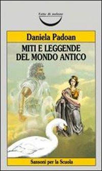 9788838320224: Miti e leggende del mondo antico