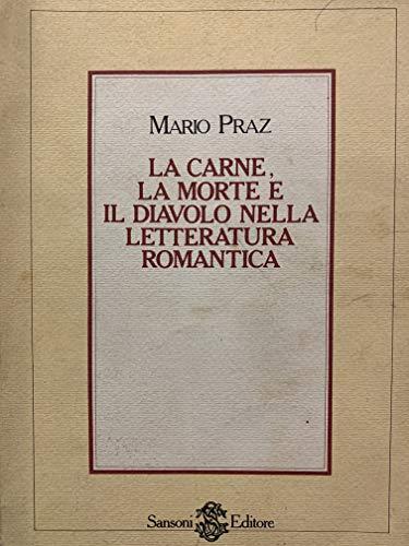 9788838345692: La carne, la morte e il diavolo nella letteratura romantica