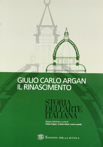 9788838345968: Storia dell'arte italiana. Il Rinascimento. Per le Scuole superiori