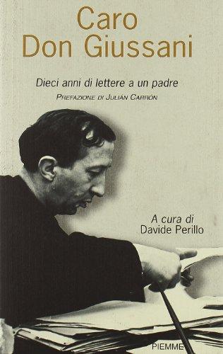 9788838410642: Caro Don Giussani. Dieci anni di lettere a un padre
