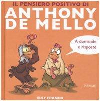 9788838410666: Il pensiero positivo di Anthony de Mello a domande e risposte