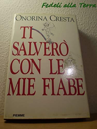 Ti salvero con le mie fiabe (Italian: Cresta, Onorina