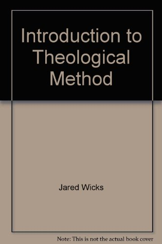 Introduction to Theological Method: Wicks, Jared