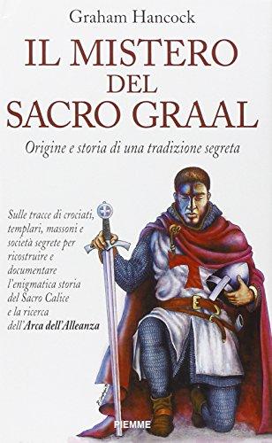 Il mistero del sacro Graal. Origine e storia di una tradizione segreta (8838423571) by Graham Hancock