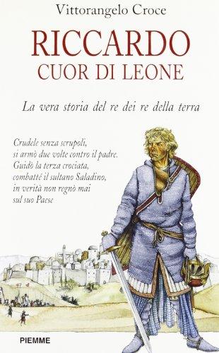 9788838431715: Riccardo Cuor di Leone: La vera storia del
