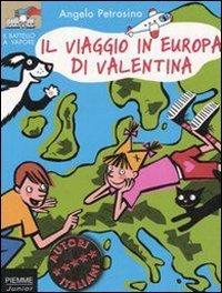 Il viaggio in Europa di Valentina.: Petrosino, Angelo.