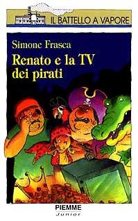 9788838434198: Renato e la Tv dei pirati
