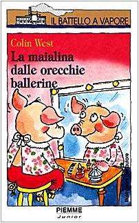 9788838434259: La maialina dalle orecchie ballerine